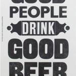 Oamenii buni beau bere bună